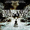 Phantom Canyon (       UNABRIDGED) by Susan Bridges, Geoffrey Thorne, Jeffrey Bridges Narrated by  Full Cast