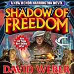 Shadow of Freedom (       UNABRIDGED) by David Weber Narrated by Allyson Johnson