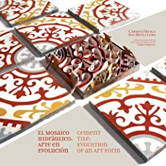 Cement Tile: Evolution of an art form / El Mosaico Hidraulico: Arte en evolucion (Spanish Edition)