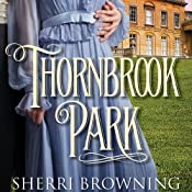Thornbrook Park: A Thornbrook Park Romance | Sherri Browning