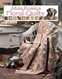 Miss Rosie's Floral Quilts  (Leisure Arts #3575)