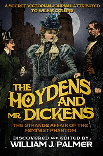 The Hoydens and Mr. Dickens: The Strange Affair of the Feminist Phantom [Palmer, William J] (Tapa Blanda)