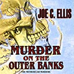 Murder on the Outer Banks: The Methuselah Murders | Joe C. Ellis