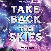 Take Back the Skies (       UNABRIDGED) by Lucy Saxon Narrated by Gemma Dawson