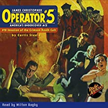 Operator #5: Invasion of the Crimson Death-Cult Audiobook by Curtis Steele Narrated by Milton Bagby