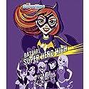 Batgirl at Super Hero High: DC Super Hero Girls Audiobook by Lisa Yee Narrated by Mae Whitman