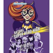 Batgirl at Super Hero High: DC Super Hero Girls | Lisa Yee