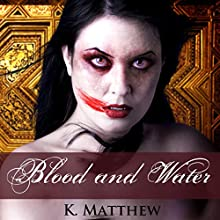Blood and Water: BBW Paranormal Fiction (       UNABRIDGED) by K. Matthew Narrated by Audrey Lusk