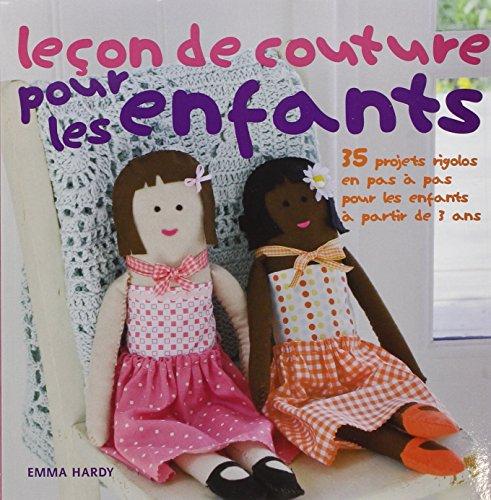 Leçon de couture pour les enfants : 35 projets rigolos en pas à pas pour les enfants à partir de 3 ans