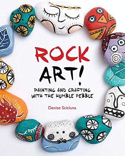 Rock Art!: Painting and Crafting with the Humble Pebble (Painted Rocks compare prices)