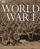 World War I:  Contains a 16-Page Guide to WWI Battlefields and Memorials