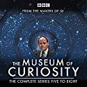 The Museum of Curiosity: Series 5-8: The BBC Radio 4 comedy series Radio/TV Program by John Lloyd Narrated by Dan Schreiber, John Lloyd, Richard Turner