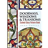 Doorways, Windows & Transoms Stained Glass Pattern Bookby Anna Croyle