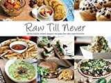 img - for Raw Till Never: Delectable Plant-Based Recipes For The Starchivore (Raw Till Whenever Recipe Books) (Volume 2) book / textbook / text book