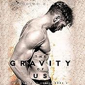 The Gravity of Us | Brittainy C. Cherry