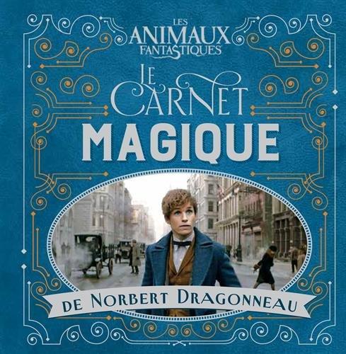 Le carnet magique de Norbert Dragonneau