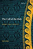 img - for The Call of the Holy: Heidegger - Chauvet - Benedict XVI (T&T Clark Studies in Fundamental Liturgy) book / textbook / text book