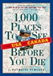 1,000 Places to See in the U.S.A. & C...