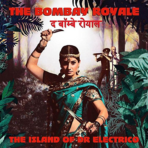 The Bombay Royale-The Island Of Dr Electrico-WEB-2014-LEV Download