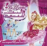Barbie - Die verzauberten Ballettschuhe (Originalh�rspiel zum Film)