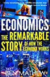 Economics: The Remarkable Story of How the Economy Works (English Edition)