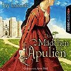 Das Mädchen aus Apulien Hörbuch von Iny Lorentz Gesprochen von: Anne Moll