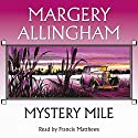 Mystery Mile Audiobook by Margery Allingham Narrated by Francis Matthews
