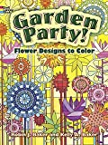 Garden Party!: Flower Designs to Color (Dover Nature Coloring Book)