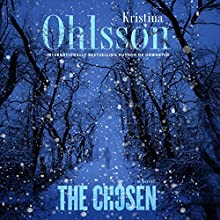 The Chosen: The Fredrika Bergman Series, Book 5 Audiobook by Kristina Ohlsson Narrated by Justine Eyre