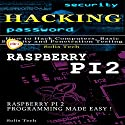Hacking and Raspberry Pi 2 Audiobook by  Solis Tech Narrated by Millian Quinteros