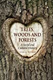 Trees, Woods and Forests: A Social and Cultural History