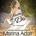 Chasing I Do: The Eastons, Book 1 Audiobook by Marina Adair Narrated by Piper Goodeve