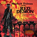Sherlock Holmes and the Red Demon by John H. Watson, M.D. Audiobook by Larry Millett Narrated by Steve Hendrickson