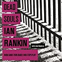 Dead Souls (       UNABRIDGED) by Ian Rankin Narrated by James Macpherson