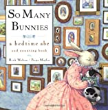 So Many Bunnies: A Bedtime ABC and Counting Book (0064437515) by Walton, Rick