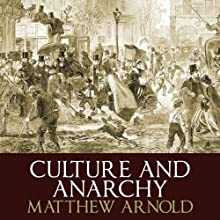 Culture and Anarchy Audiobook by Matthew Arnold Narrated by Michael Maloney