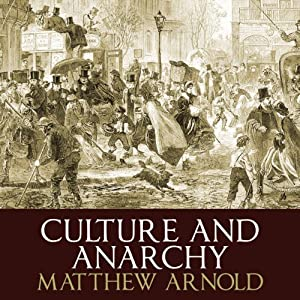 Culture and Anarchy | [Matthew Arnold]