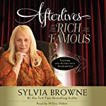 Afterlives of the Rich and Famous | Sylvia Browne