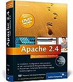 Apache 2.4: Skalierung, Performance-Tuning, CGI, SSI, Authentifizierung, Sicherheit, VMware Re (Galileo Computing)