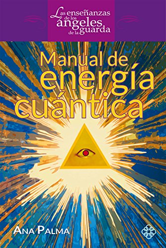 Manual de energia cuantica (Enseñanzas de los angeles de la guarda)  [Palma, Ana] (Tapa Blanda)