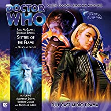 Doctor Who - Sisters of the Flame | Livre audio Auteur(s) : Nicholas Briggs Narrateur(s) : Paul McGann, Sheridan Smith, Alexander Siddig, Kenneth Colley, Nikolas Grace