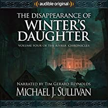 The Disappearance of Winter's Daughter Audiobook by Michael J. Sullivan Narrated by Tim Gerard Reynolds, Michael J. Sullivan