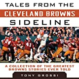 img - for Tales from the Cleveland Browns Sideline: A Collection of the Greatest Browns Stories Ever Told book / textbook / text book