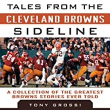 Tales from the Cleveland Browns Sideline: A Collection of the Greatest Browns Stories Ever Told Audiobook by Tony Grossi Narrated by Wayne Edwards