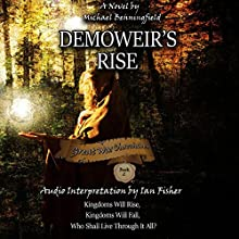 Demoweir's Rise: Great War Chronicles, Book 2 Audiobook by Michael G Benningfield Narrated by Ian Fisher