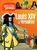 """Afficher """"Louis XIV à Versailles"""""""