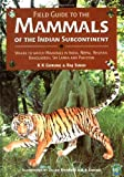 Field Guide Mammals Indian Subcontinent: Where to Watch Mammals in India, Nepal, Bhutan, Bangladesh, Sri Lanka and Pakistan (Academic Press Natural World)