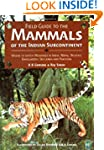 Field Guide to the Mammals of the Ind...