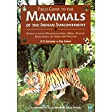 Field Guide to the Mammals of the Indian Subcontinent: Where to Watch Mammals in India, Nepal, Bhutan, Bangladesh, Sri Lanka and Pakistan (Academic Press Natural World)by K K Gurung