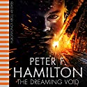 The Dreaming Void Audiobook by Peter F Hamilton Narrated by Toby Longworth